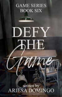 (Game Series # 6) Defy The Game (COMPLETED) cover
