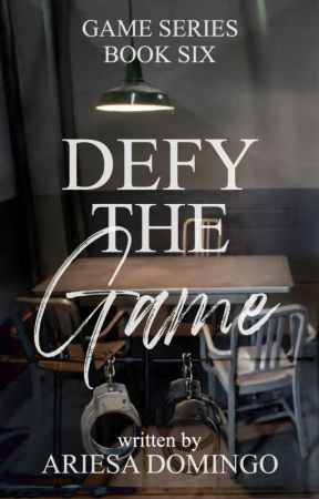 (Game Series # 6) Defy The Game (COMPLETED) by beeyotch