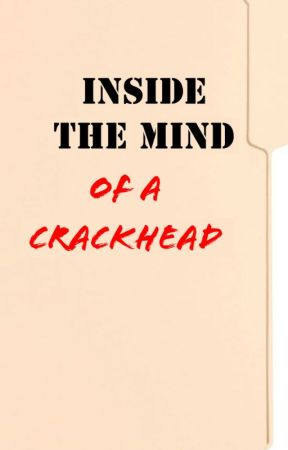 Inside a Crackhead by JamStore