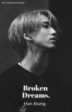Broken Dreams - Han Jisung [ShortStory] par Changlixieeminhope