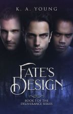 Fate's Design |18+ (Ménage) ✔ by SerenityR0se