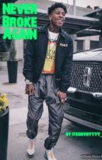 Never Broke Again || NBA YOUNGBOY by thugganyny