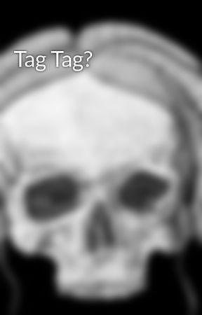 Tag Tag? by Goth-Bunny