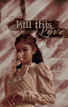 Kill This Love || BP Oneshots by -ceIestiaIjimin