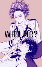 Why Me? by Ew_An_Oikawa_Kinnie