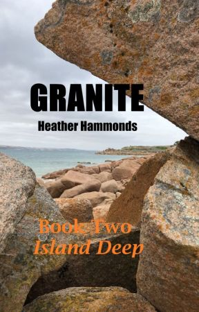 Granite - Book Two, Island Deep by HeatherHammonds
