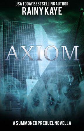 AXIOM - A SUMMONED NOVELLA by rainyofthedark