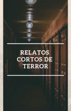 Relatos Cortos de Terror by angelmonik