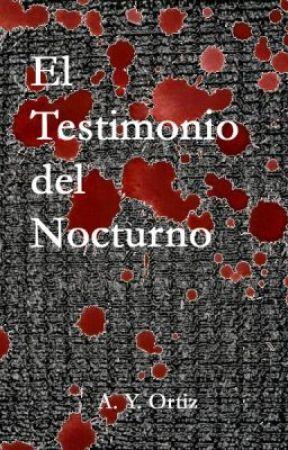 El Testimonio del Nocturno by AYOrtiz