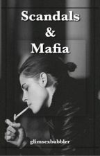 Scandals and Mafia-(GirlXGirl) Story by glimpsexbubbler
