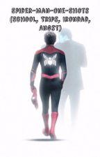 Spider-Man-One-Shots (School, Trips, Irondad, Angst) by M416_AJ