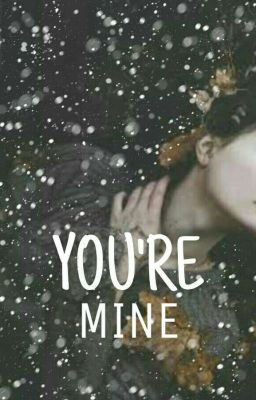 YOU'RE MINE  [C]