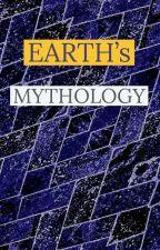 EARTH'S MYTHOLOGY by SMFerrisWrites