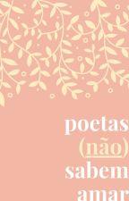 Poetas não sabem amar, de i-am-the-universe