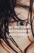my sister's boyfriend's bestfriend ⋆ a harry styles fanfiction by BellaPayne