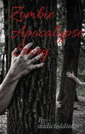 Zombie Apocalypse Story by addicteddtohp