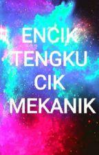Encik Tengku, Cik Mekanik by nrlndr15