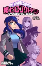 I Provide Protection || BNHA OC by PuffedGill