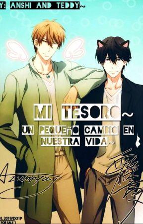 """""""MI TESORO"""" (Un Pequeño Cambio En Nuestra Vida) by Anshi_AND_Teddy"""