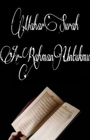 Mahar Surah Ar-Rahman Untukmu (End)✓ by Asmahmudah