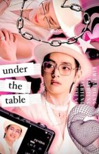 Under The Table || Kim Taehyung ✔ by BtsTaehyuung