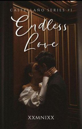 Endless Love (Castellaño Series #1) by xxmnixx