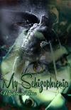My Schizophrenia cover