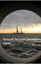 seserpih harapan penumpang kapal by putriardila07