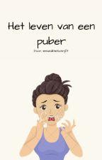 Het leven van een puber by IemandDieSchrijft