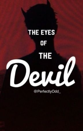 The Eyes Of The Devil                       [BxB] COMPLETED by PerfectlyOdd_