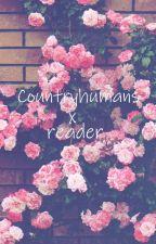 Countryhuman x reader | Oneshots by BabygirlBlues