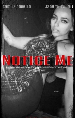 Notice Me (Camila/Jade) by fuckboy_cagayo