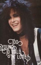 Too Young To Fall In Love - Nikki Sixx Love Story by crue_head