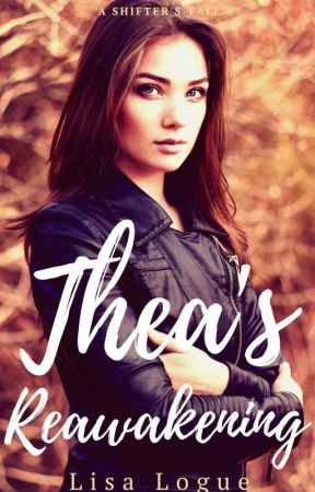 Thea's Reawakening by lisalogue