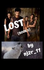 Lost [Book 2] by nj2r_11