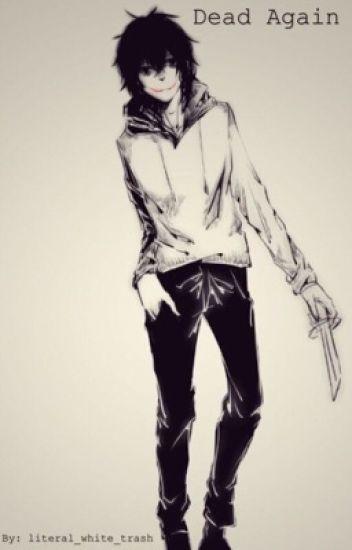Dead Again - Jeff The Killer x Reader