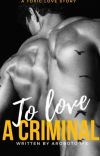 To Love A Criminal  cover