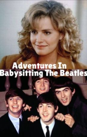 Adventures In Babysitting The Beatles  by jxhnlennxn