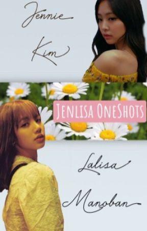 Jenlisa One-Shots by Blackpinkisdalyfe