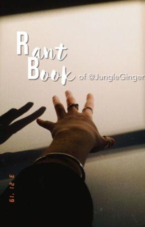 Je n'ai pas d'âge • RaNT bOoK by JungleGinger