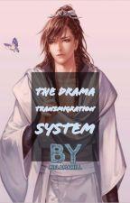 The Drama Transmigrating System  BL/YAOI  by ipushandipull