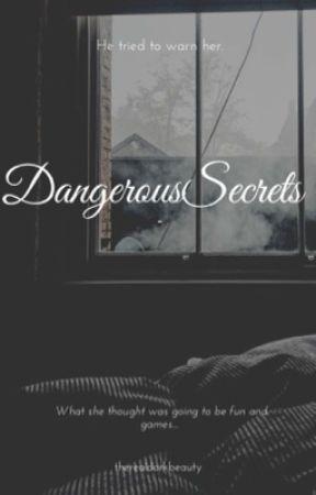 Dangerous Secrets  by therealdarkbeauty