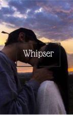 Whisper by Hannah5513
