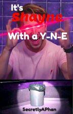 It's Shayne, With a Y-N-E. [Shaymien] by SecretlyAPhan