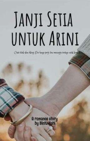 JANJI SETIA UNTUK ARINI by Bintu_Nahl