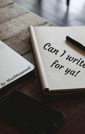 Can I write for ya! by muzammil09