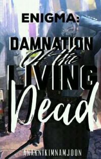 Enigma: Damnation Of The Living Dead (COMPLETED And UNDER MAJOR EDITING ) cover