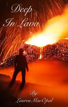 Deep In Lava by LaurenMaeOpal