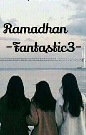 Ramadhan -Fantastic3✔️ by aurelaas