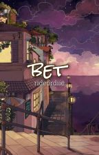 bet || w.haruto by rideordiie